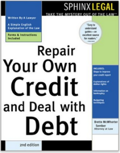 Repair Your Own Credit and Deal with Debt, 2nd Edition